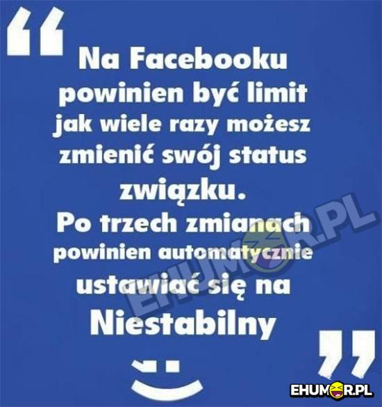 Na Facebooku powinien być limit jak wiele razy możesz