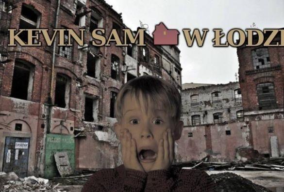 Kevin sam w Łodzi xD