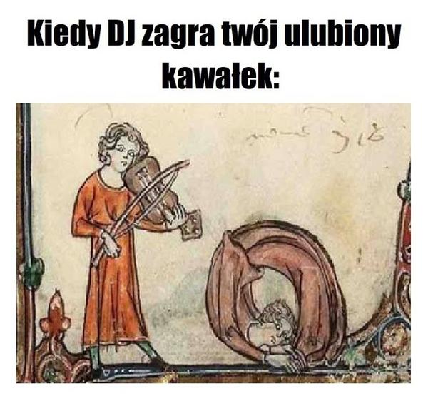 Kiedy DJ zagra twój ulubiony kawałek xD
