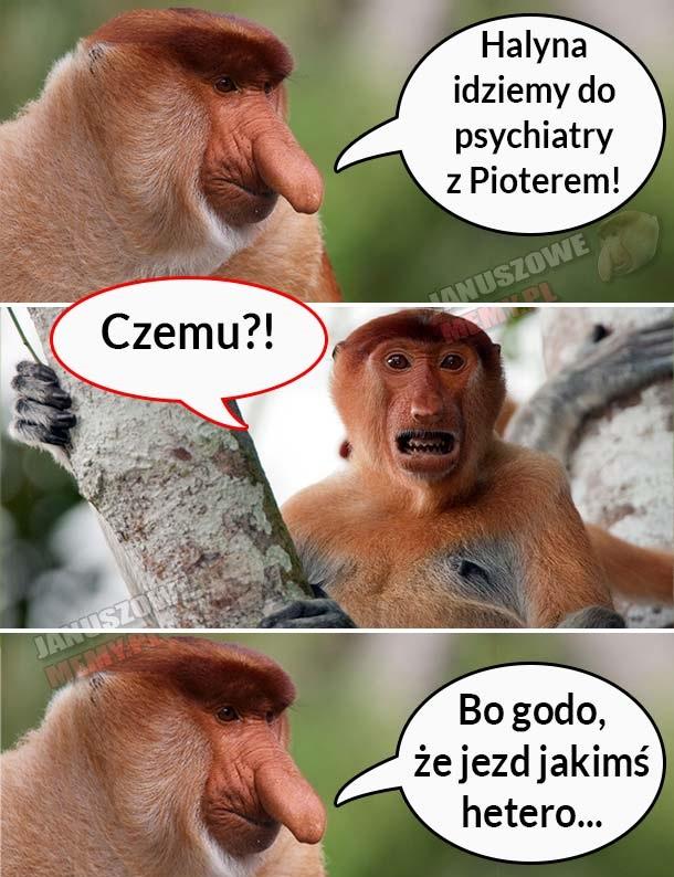 Halyna idziemy do psychiatry z Pioterem
