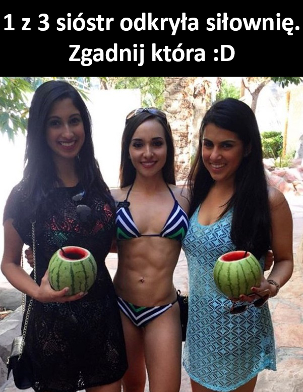 1 z tych 3 sióstr odkryła siłownię