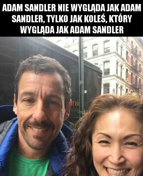 Adam Sandler już nie wygląda jak Adam Sandler tylko jak ziomek który wygląda jak Adam Sandler