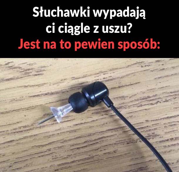 Najlepszy sposób na wypadające słuchawki