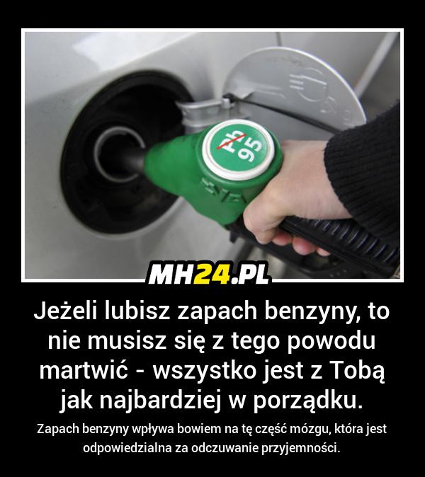 Jeśli lubisz zapach benzyny to
