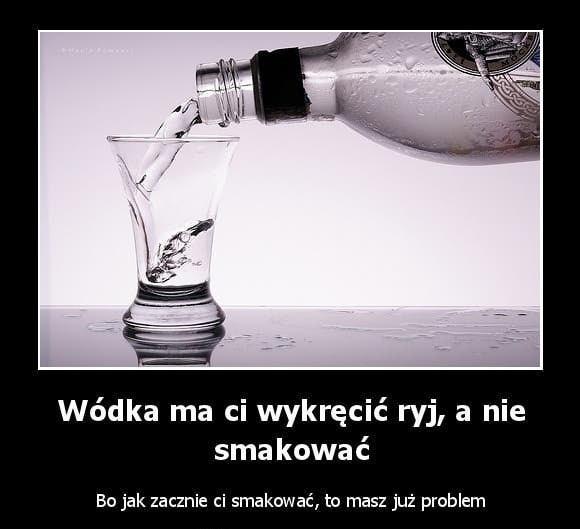 Wódka ma ci wykręcić