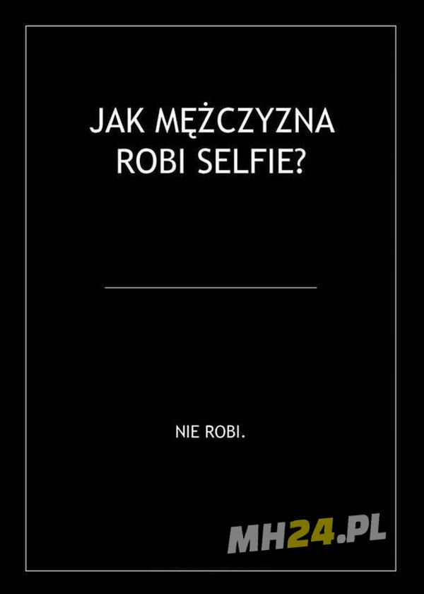 Dowiedz jak mężczyzna robi selfie