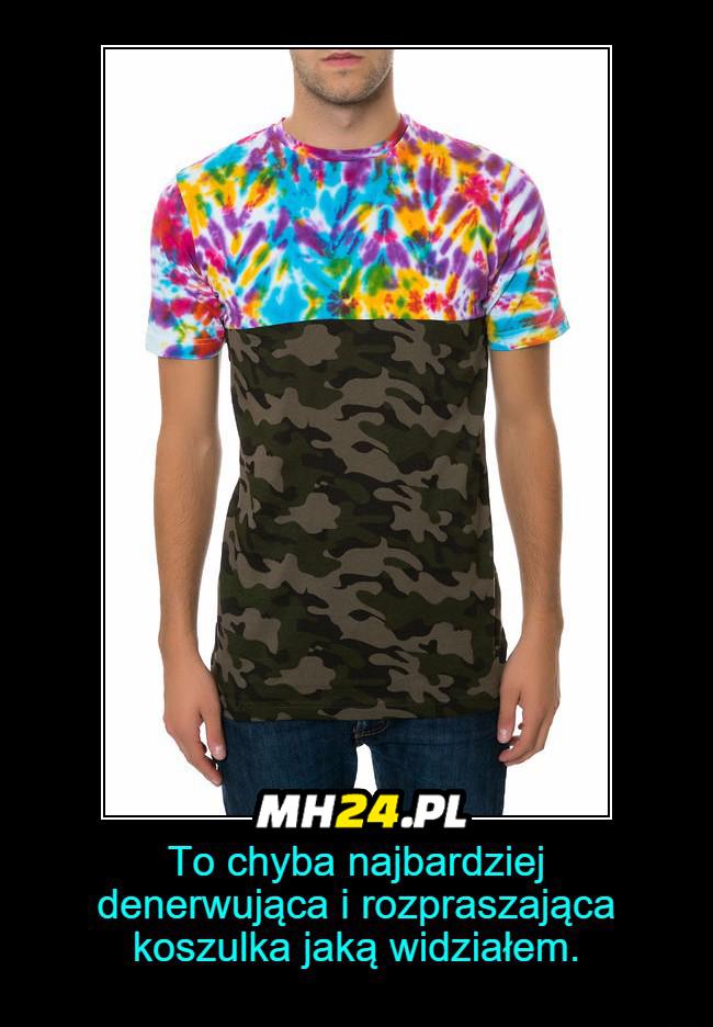 To chyba najbardziej denerwująca i rozpraszająca koszulka jaką widziałem